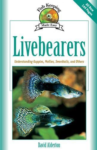 Livebearers: Understanding Guppies, Mollies, Swordtails and Others (Fish Keeping Made - Bubble Mollie