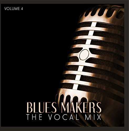 Price comparison product image Blues Makers: The Vocal Mix, Vol. 4