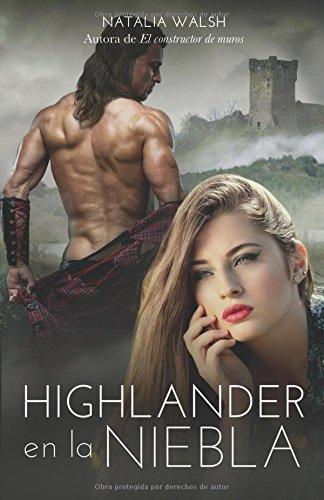 Highlander en la niebla: Amor, romance y aventuras en Escocia (Spanish Edition) [Natalia Walsh] (Tapa Blanda)