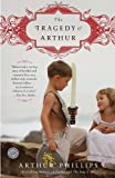 The Tragedy of Arthur, Arthur Phillips, 0812977920