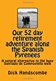 Our 52 Day Retirement Adventure along the the Spanish Pyrenees, Dick Handscombe, 1494951959