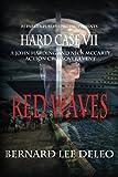 HARD CASE VII: Red Waves (John Harding Series) (Volume 7)