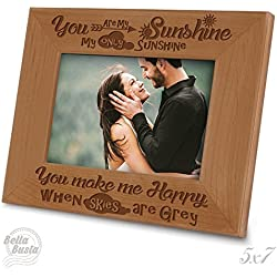 "Bella Busta - ""You are my sunshine my only sunshine ,You make me happy when skies are grey"" - Engraved Natural Wood Picture Frame (5"" x 7"" Horizontal)"