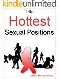 The Hottest Sexual Positions: From Beginners To Advanced 32 Positions With Step-By-Step Instructions
