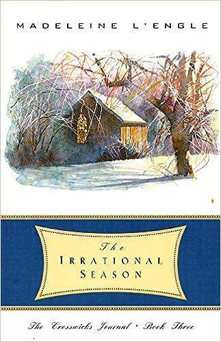 The Irrational Season (The Crosswicks Journal, Book 3): L'Engle, Madeleine:  9780866839464: Amazon.com: Books