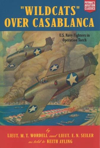 Wildcats Over Casablanca: U.S. Navy Fighters in Operation Torch (Aviation Classics)