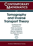 Tomography and Inverse Transport Theory, , 0821853015