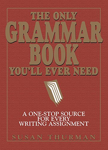 Download The Only Grammar Book You'll Ever Need: A One-Stop Source for Every Writing Assignment Pdf