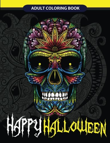 Happy Halloween Adult Coloring Book: Halloween Art, Zombies, Devil Mask, Animals Zombies, Skulls and More (Happy Halloween for Relaxation) (Volume (Halloween Masks Coloring)