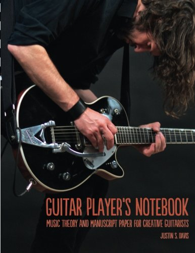 Guitar Player's Notebook: Music Theory and Manuscript Paper for Creative Guitarists (Music Justin Theory)