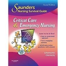 Saunders Nursing Survival Guide: Critical Care & Emergency Nursing E-Book: Critical Care and Emergency Nursing