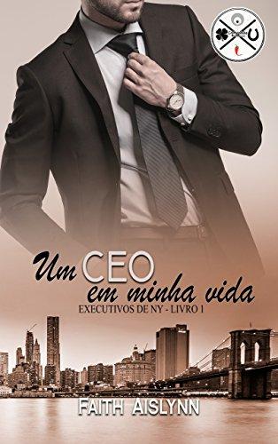 Um CEO em minha vida (Executivos de NY Livro 1)