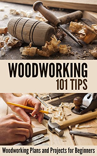 Woodworking 101 Tips: Woodworking Plans and Projects for Beginners by [Hamrick, Daniel]