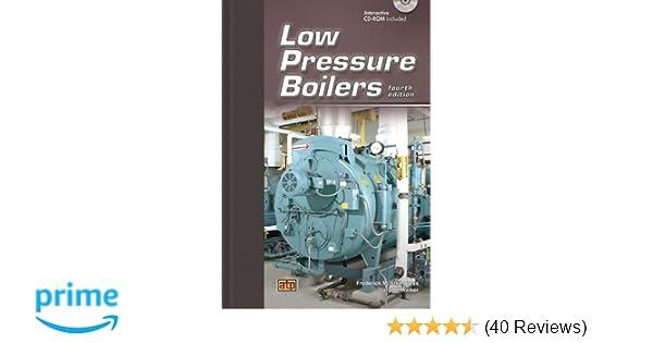 Low Pressure Boilers: Frederick M. Steingress, Daryl R. Walker ...