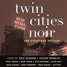 Twin Cities Noir: The Expanded Edition Audiobook by Julie Schaper, Steven Horwitz Narrated by Christian Rummel, Bronson Pinchot, Jennifer Van Dyck, Vikas Adam