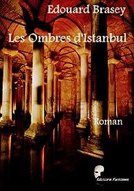 Les Ombres d'Istanbul par Edouard Brasey