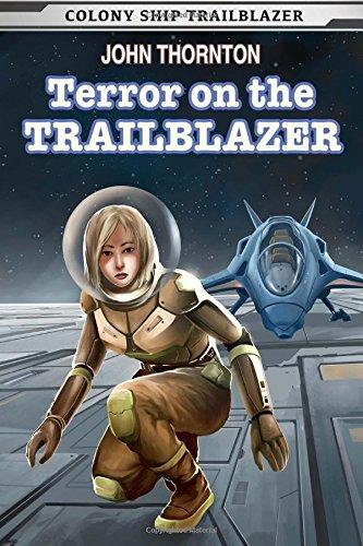 Download Terror on the Trailblazer (Colony Ship Trailblazer) (Volume 3) pdf