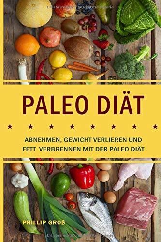 Paleo Diät   Abnehmen Gewicht Verlieren Und Fett Verbrennen Mit Der Paleo Diät