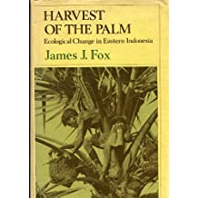 Harvest of the Palm: Ecological Change in Eastern Indonesia