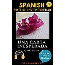 Spanish novel for intermediate (B2): Una carta inesperada. Downloadable audio. Vol 4. (Spanish Edition): Learn Spanish. Improve Spanish Reading.Graded reading.Aprender español. Lecturas graduadas