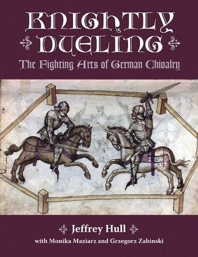 Download Knightly Dueling: The Fighting Arts of German Chivalry pdf epub