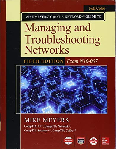Mike Meyers CompTIA Network Guide to Managing and Troubleshooting Networks Fifth Edition (Exam N10-007) (Ip Protocol Ethernet)