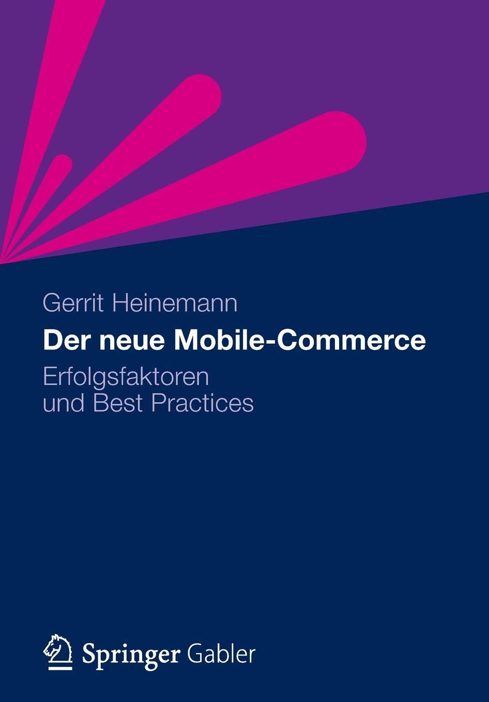 Download Der neue Mobile-Commerce: Erfolgsfaktoren und Best Practices (German Edition) pdf