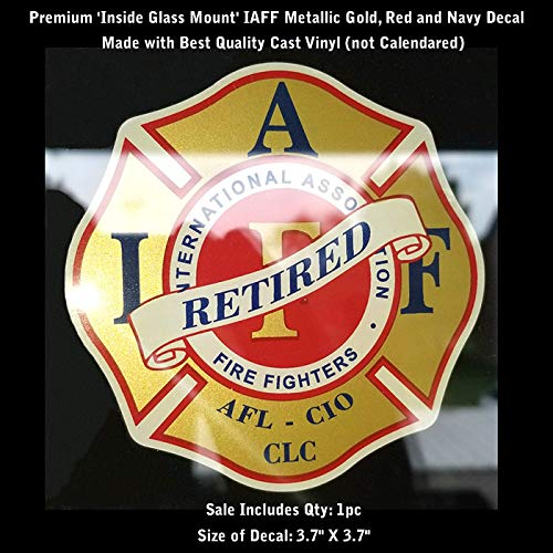 - High Performance Vinyl Graphics LLC IAFF Retired Firefighter Inside Glass Mount Decal Gold Metallic Red Blue 0266