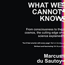 What We Cannot Know Audiobook by Marcus du Sautoy Narrated by Marcus du Sautoy