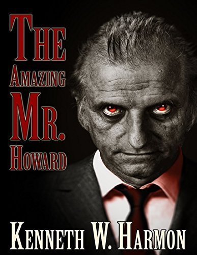 The Amazing Mr. Howard by Harmon, Kenneth W. (2015) Paperback