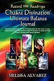 Chakra Divination Ultimate Balance Journal, Melissa Alvarez, 1596110473