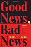 img - for Good News, Bad News: Journalism Ethics And The Public Interest (Critical Studies in Communication and in the Cultural Indust) book / textbook / text book