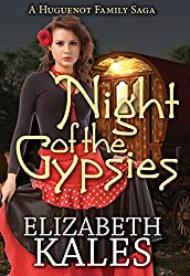 Night of the Gypsies: A Huguenot Family Saga