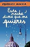"""Esta noche dime que me quieres (Spanish Edition)"" av Federico Moccia"