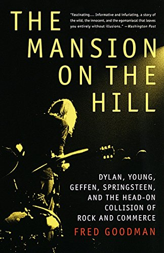The Mansion On The Hill  Dylan  Young  Geffen  Springsteen  And The Head On Collision Of Rock And Commerce