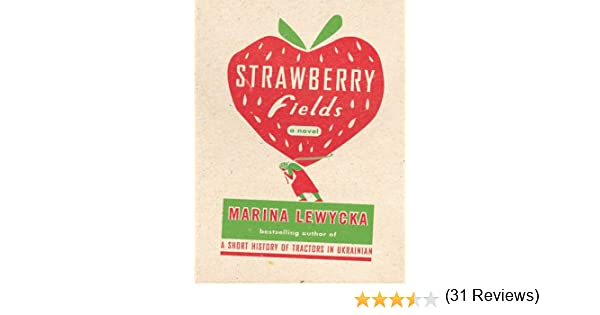 Strawberry fields kindle edition by marina lewycka literature strawberry fields kindle edition by marina lewycka literature fiction kindle ebooks amazon fandeluxe Choice Image