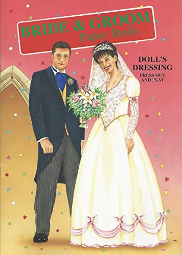 Bride & Groom Paper Dolls (Doll`s Dressing Press Out And Play)