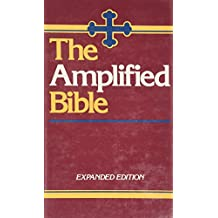 The Amplified Bible: Old and New Testaments, Expanded Edition