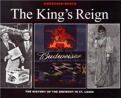 anheuser-busch-the-kings-reign-the-history-of-the-brewery-in-st-louis