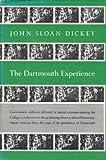 The Dartmouth Experience, John S. Dickey, 0874511542