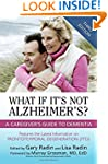 What If It's Not Alzheimer's?: A Care...