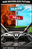 img - for Our Driverless Future: Heaven or Hell? (Driverless Disruption) book / textbook / text book