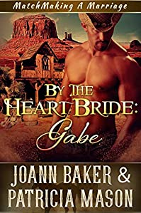 By The Heart Bride: Gabe by Joann Baker ebook deal