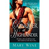To Conquer a Highlander: Scottish Highlands Trilogy, Book one by Mary Wine (July 6 2010)