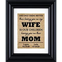 "Christmas Gift for Wife -""The only thing better than having you as my Wife is our children having you as their MOM"", MOM Burlap print-2V (Frame and matte not Included)"