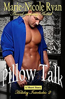 Pillow Talk (Holiday Interludes Book 2) by [Ryan, Marie-Nicole]