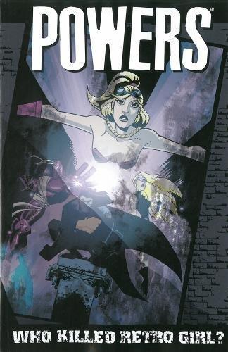 Powers Volume 1: Who Killed Retro Girl? (New Printing)