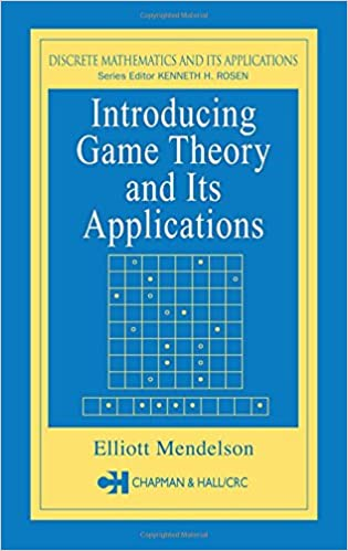 Introducing game theory and its applications discrete mathematics introducing game theory and its applications discrete mathematics and its applications 1st edition fandeluxe Image collections