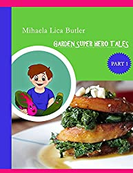 Garden Super Hero Tales: 1