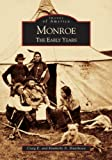 Monroe:  The  Early  Years   (MI)  (Images  of  America)